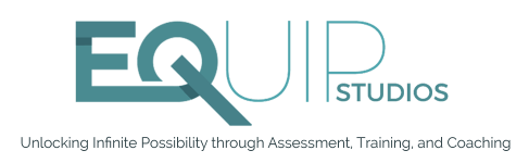 EQUIPstudios. Unlocking Infinite Possibility through Assessment, Training and Coaching